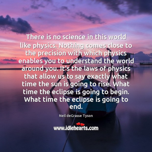 There is no science in this world like physics. Nothing comes close Image