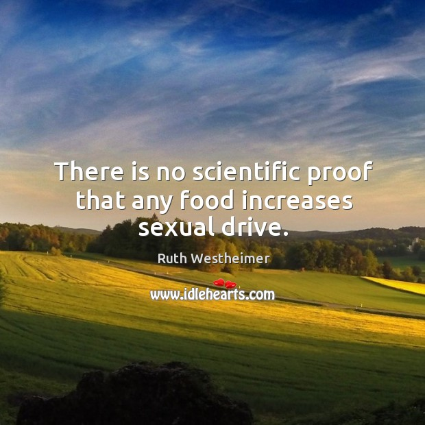 Image, There is no scientific proof that any food increases sexual drive.