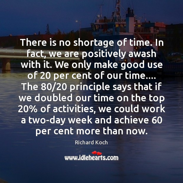 Image, There is no shortage of time. In fact, we are positively awash