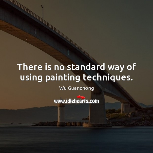 There is no standard way of using painting techniques. Image