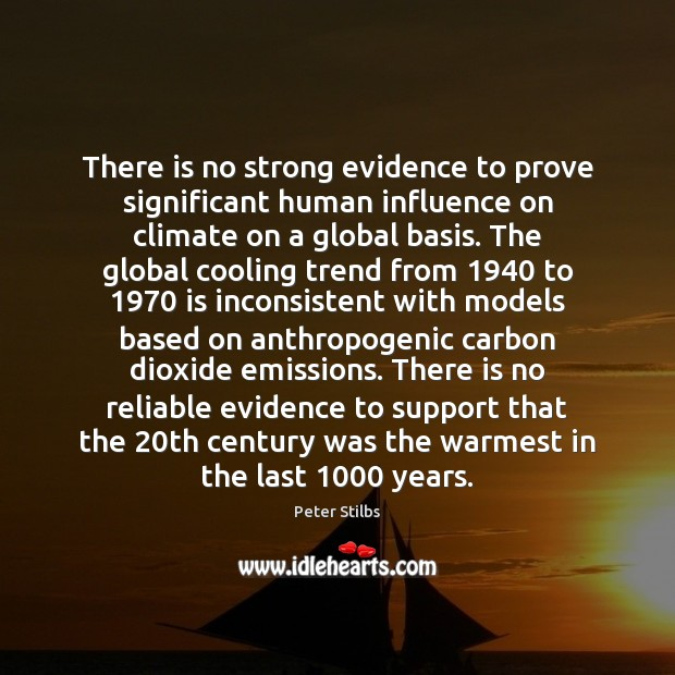 There is no strong evidence to prove significant human influence on climate Image