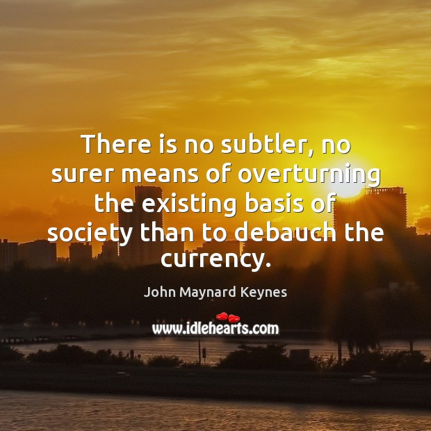 Image, There is no subtler, no surer means of overturning the existing basis