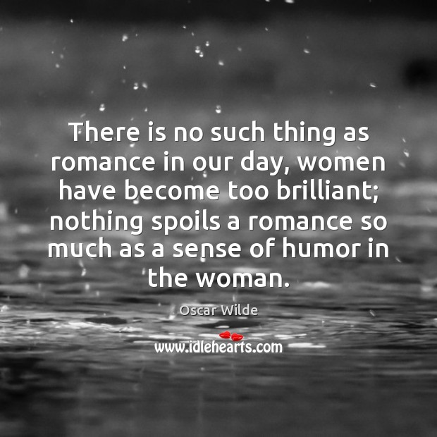 Image, There is no such thing as romance in our day, women have