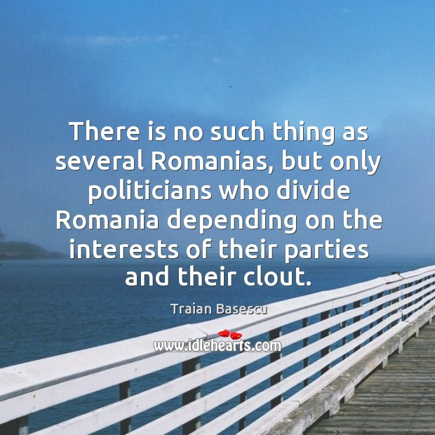 There is no such thing as several romanias, but only politicians who divide romania Image