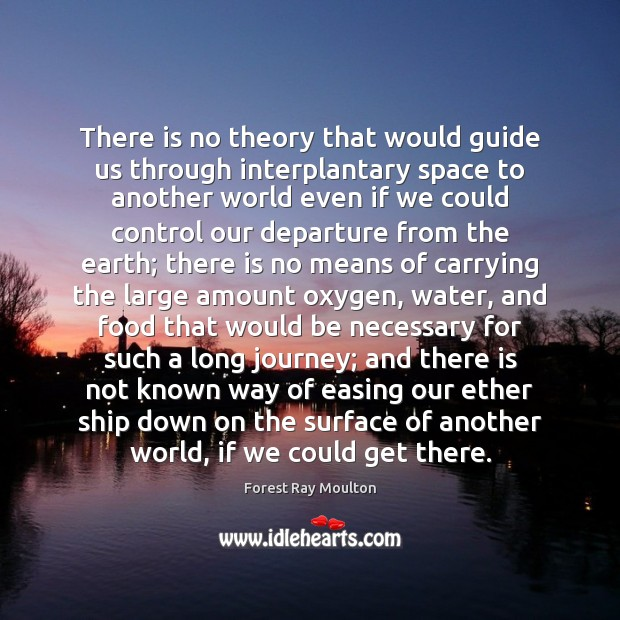 There is no theory that would guide us through interplantary space to Image
