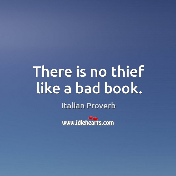 Image, There is no thief like a bad book.