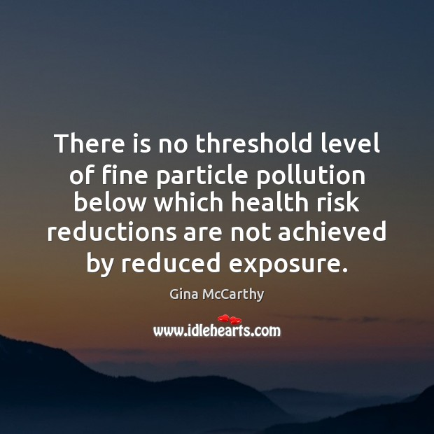 Image, There is no threshold level of fine particle pollution below which health