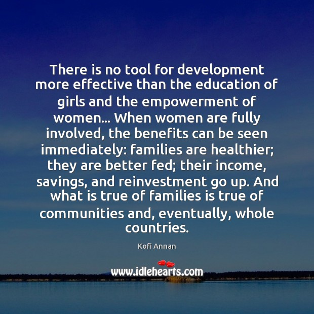 There is no tool for development more effective than the education of Kofi Annan Picture Quote