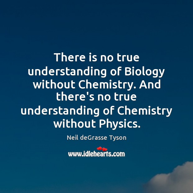 There is no true understanding of Biology without Chemistry. And there's no Image
