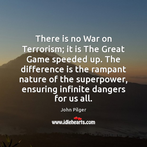 Image, There is no War on Terrorism; it is The Great Game speeded