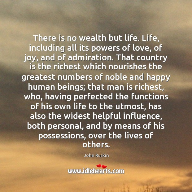 Image, There is no wealth but life. Life, including all its powers of