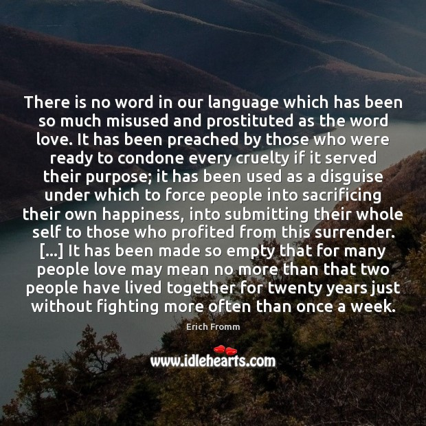 There is no word in our language which has been so much Erich Fromm Picture Quote