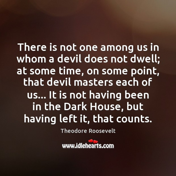 Image, There is not one among us in whom a devil does not