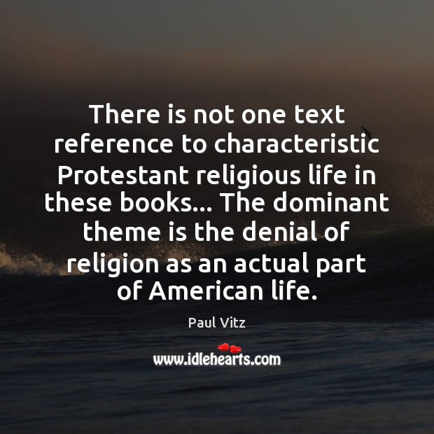 There is not one text reference to characteristic Protestant religious life in Image