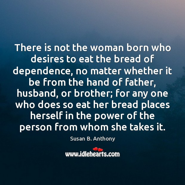 Image, There is not the woman born who desires to eat the bread