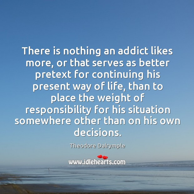 There is nothing an addict likes more, or that serves as better Image
