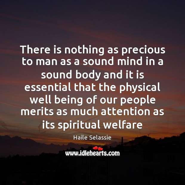 There is nothing as precious to man as a sound mind in Haile Selassie Picture Quote