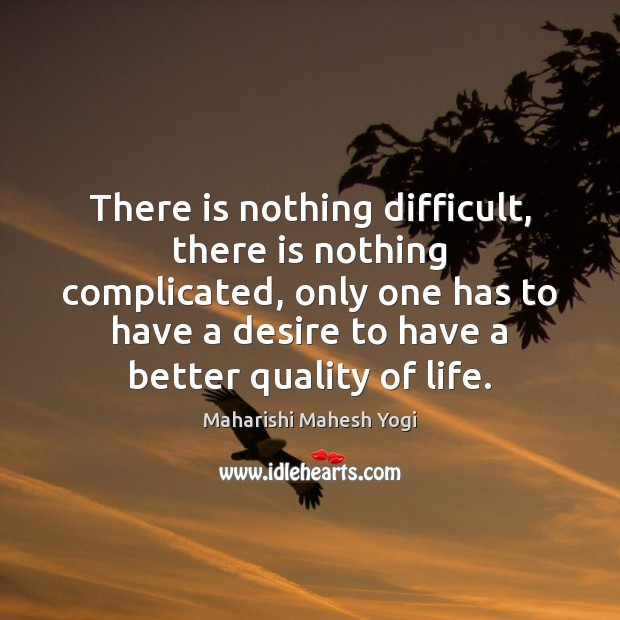 Image, There is nothing difficult, there is nothing complicated, only one has to