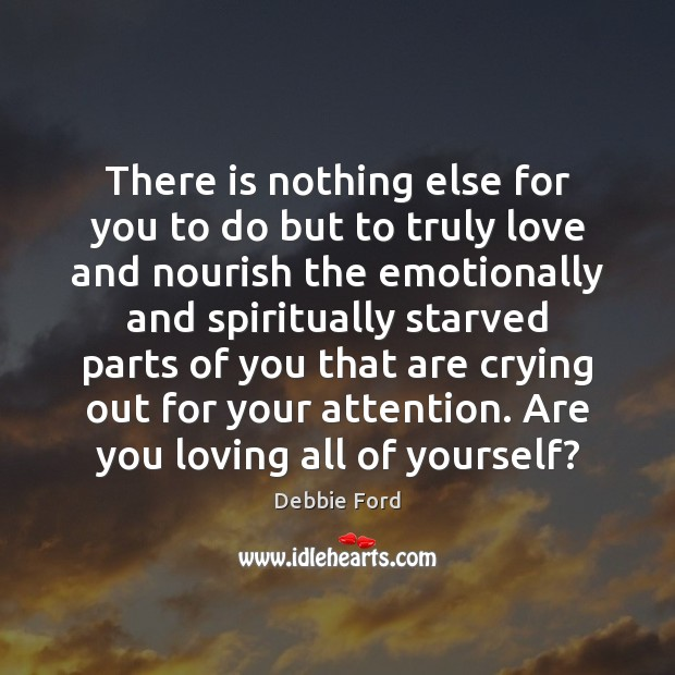 There is nothing else for you to do but to truly love Image
