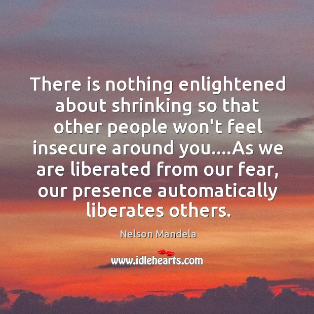 There is nothing enlightened about shrinking so that other people won't feel Image