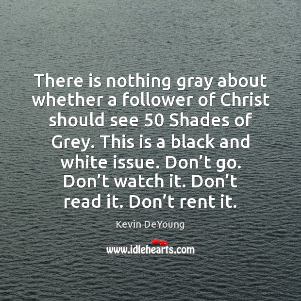 There is nothing gray about whether a follower of Christ should see 50 Image