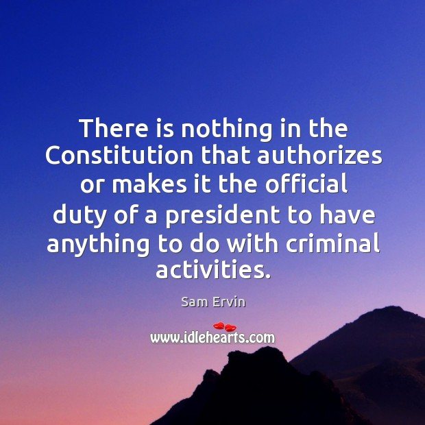 There is nothing in the constitution that authorizes or makes it the official duty Image