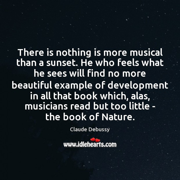 Image, There is nothing is more musical than a sunset. He who feels