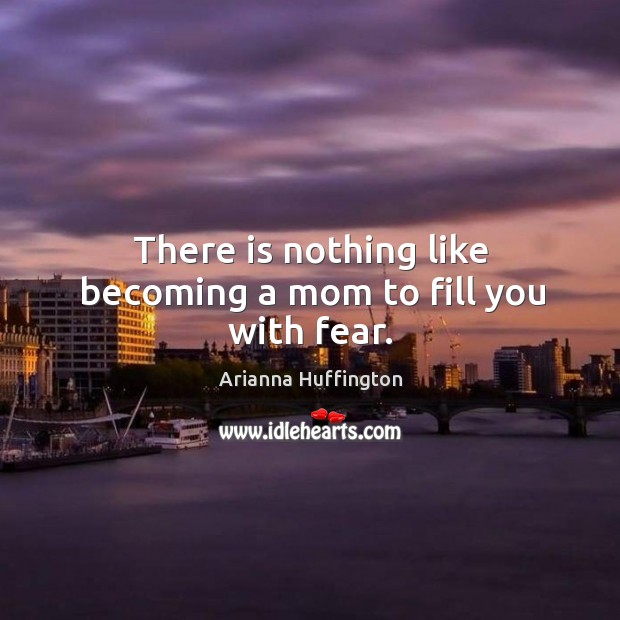 Image, There is nothing like becoming a mom to fill you with fear.