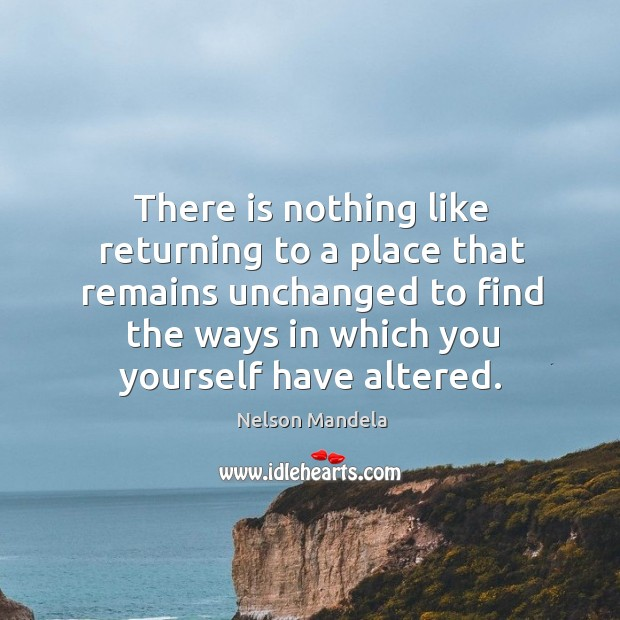 Image, There is nothing like returning to a place that remains unchanged