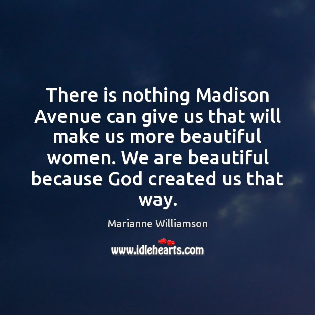 Image, There is nothing Madison Avenue can give us that will make us