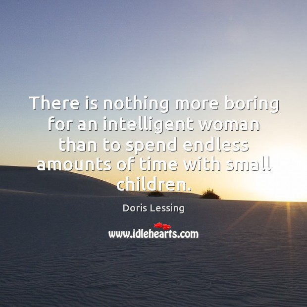 Image, There is nothing more boring for an intelligent woman than to spend