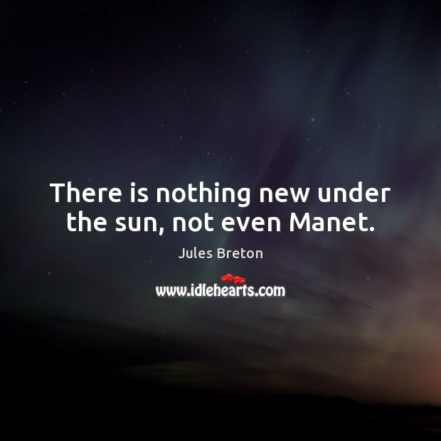 Image, There is nothing new under the sun, not even Manet.