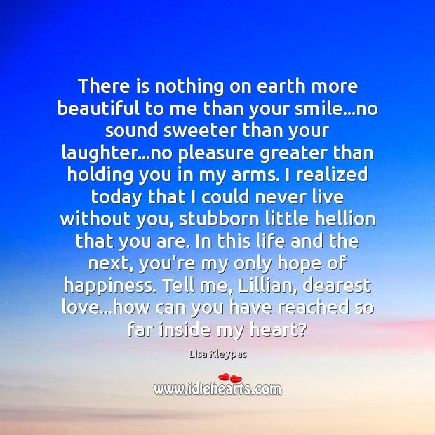 Image, There is nothing on earth more beautiful to me than your smile…