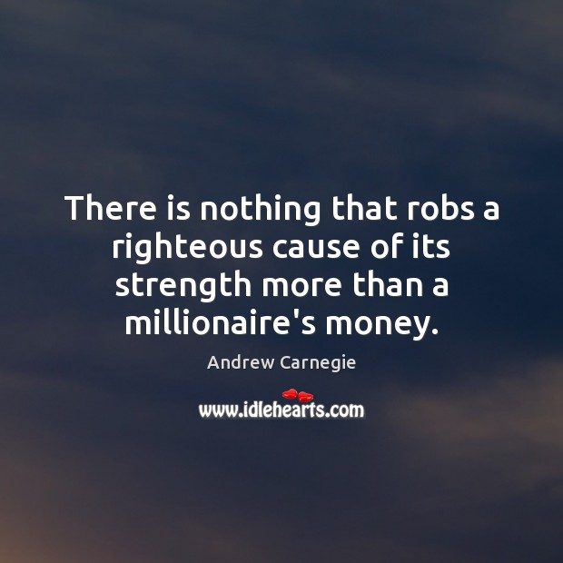 Image about There is nothing that robs a righteous cause of its strength more