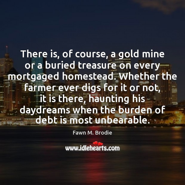 There is, of course, a gold mine or a buried treasure on Debt Quotes Image