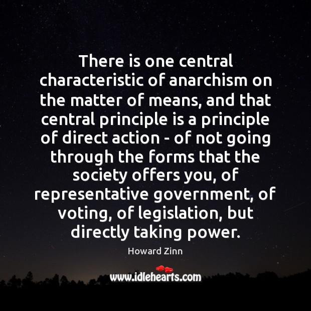 Image, There is one central characteristic of anarchism on the matter of means,