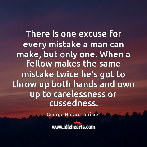 Image, There is one excuse for every mistake a man can make, but