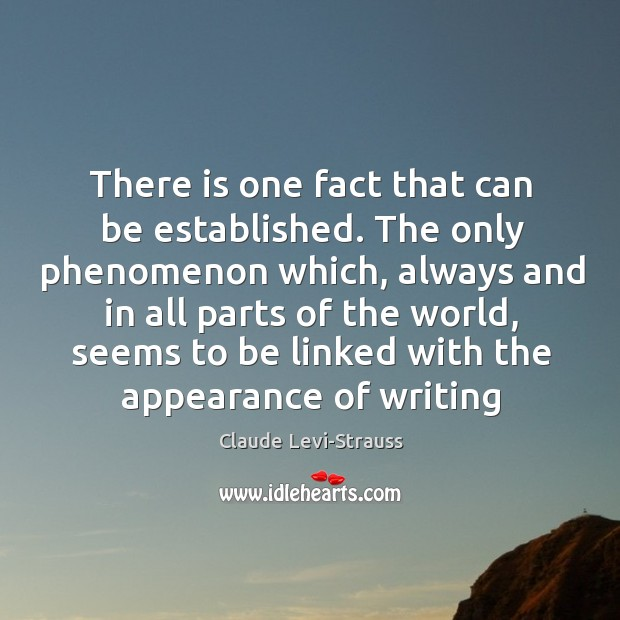 Image, There is one fact that can be established. The only phenomenon which,