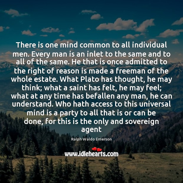 There is one mind common to all individual men. Every man is Access Quotes Image
