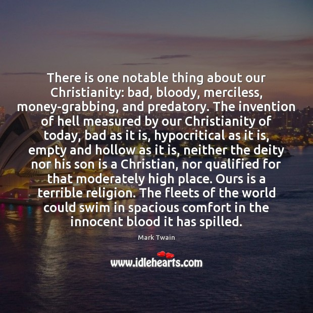 There is one notable thing about our Christianity: bad, bloody, merciless, money-grabbing, Son Quotes Image