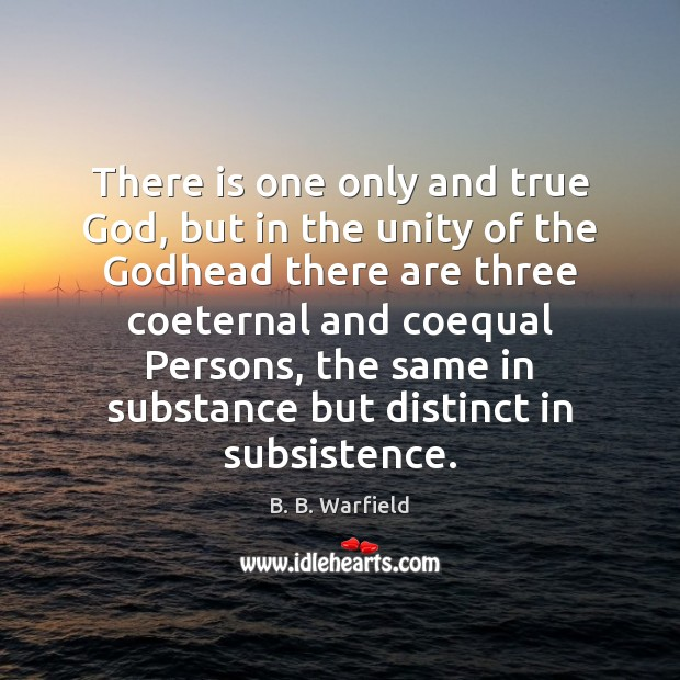 Image, There is one only and true God, but in the unity of