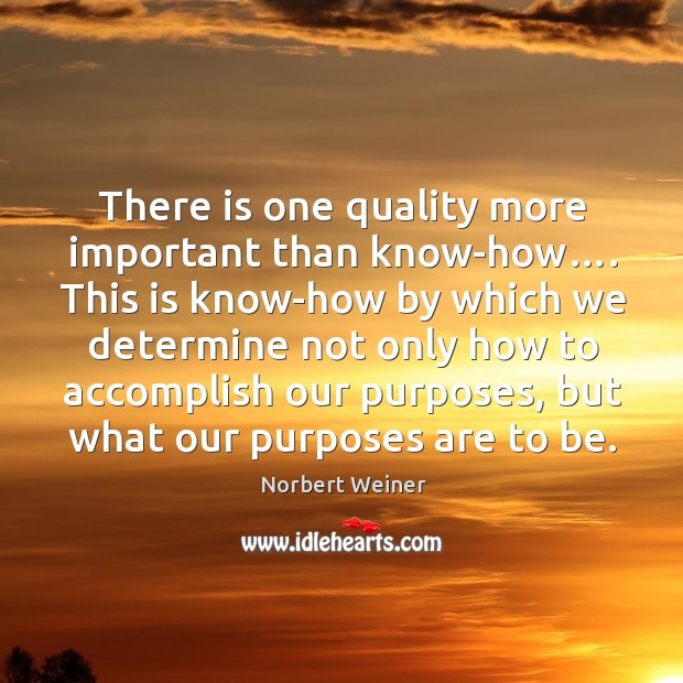 There is one quality more important than know-how…. Image