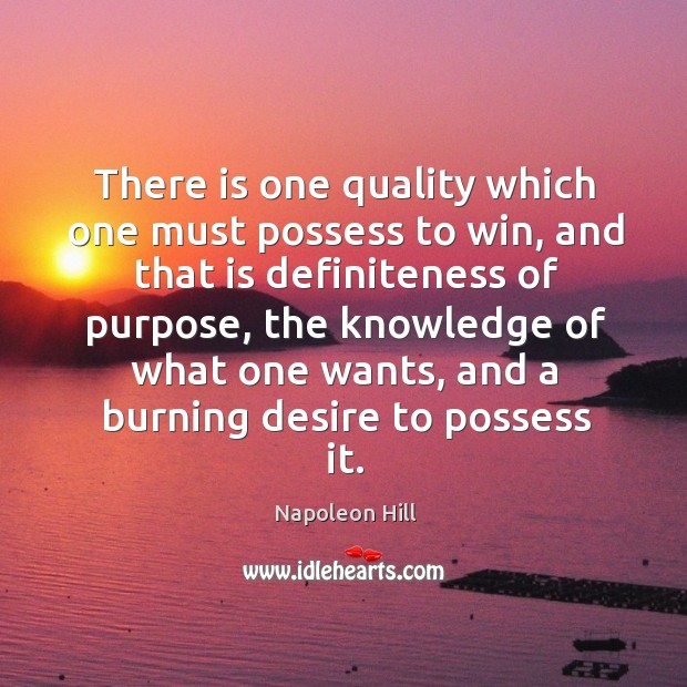 Image, There is one quality which one must possess to win, and that is definiteness of purpose