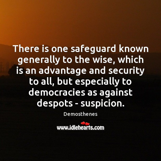 There is one safeguard known generally to the wise, which is an Image