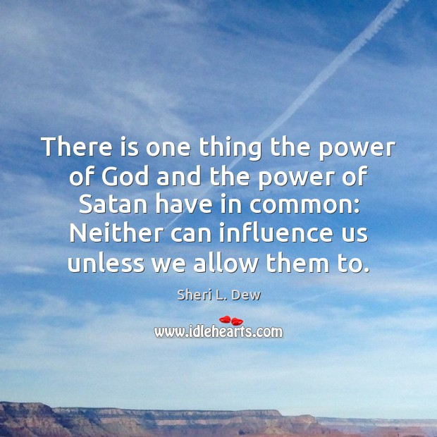 There is one thing the power of God and the power of Image
