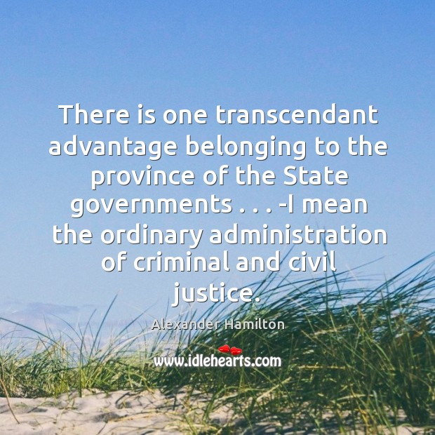 Image, There is one transcendant advantage belonging to the province of the State