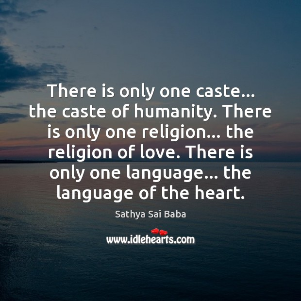 Image, There is only one caste… the caste of humanity. There is only