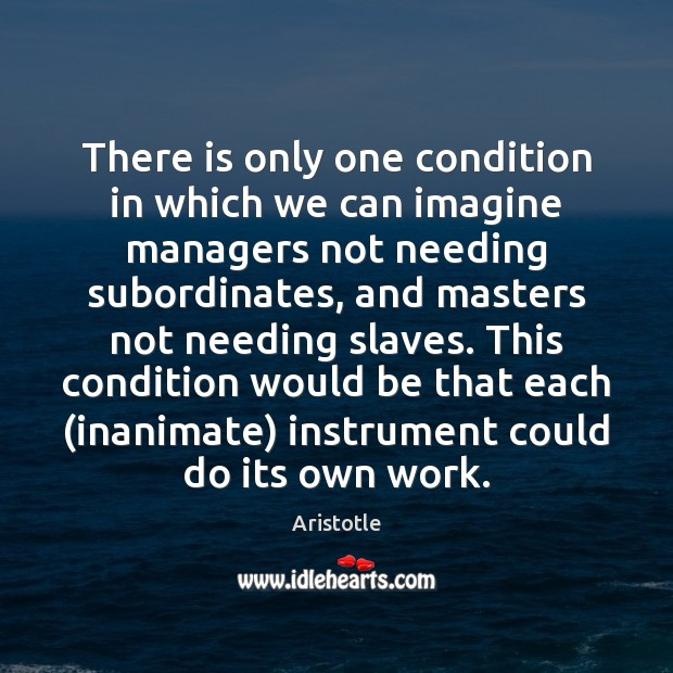 Image, There is only one condition in which we can imagine managers not