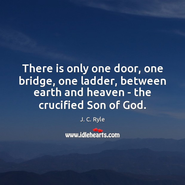 There is only one door, one bridge, one ladder, between earth and Image