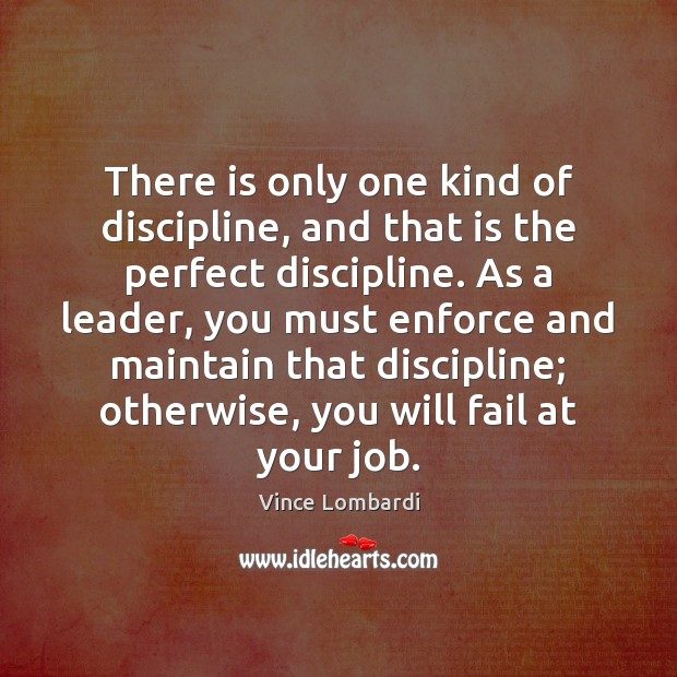 Image, There is only one kind of discipline, and that is the perfect